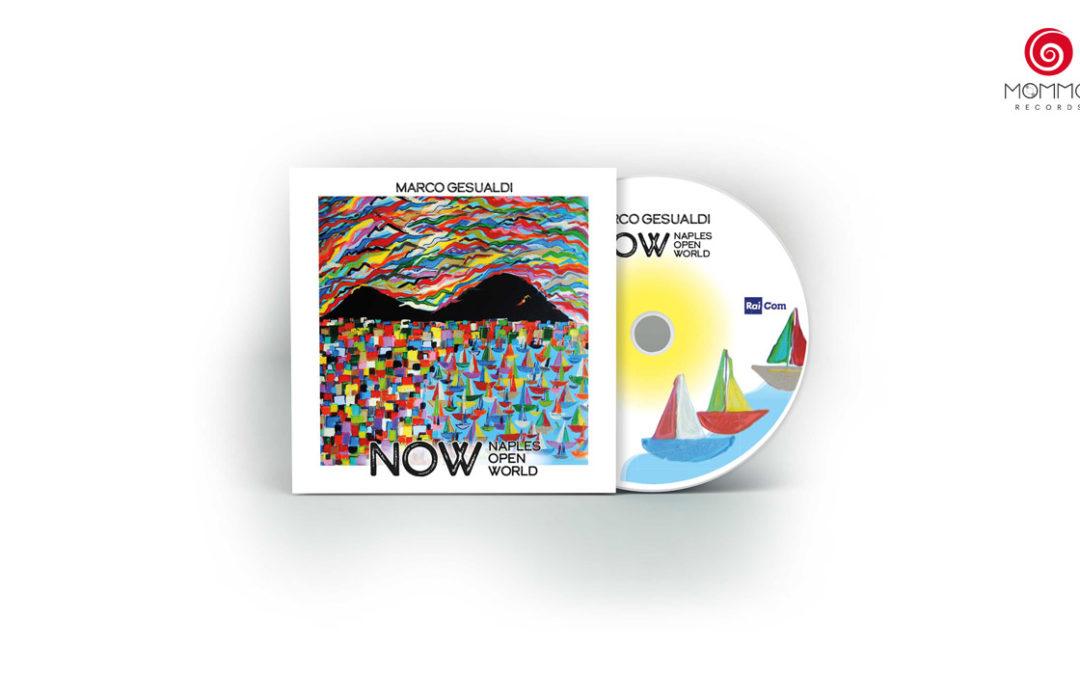 Ecco NOW – Naples Open World, il nuovo cd di Marco Gesualdi